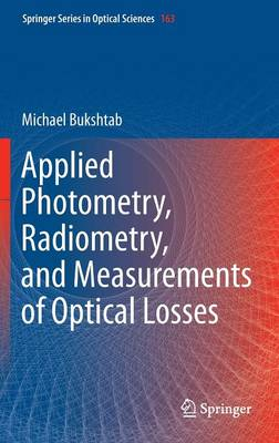 Applied Photometry, Radiometry, and Measurements of Optical Losses