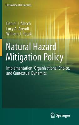Natural Hazard Mitigation Policy: Implementation, Organizational Choice, and Contextual Dynamics