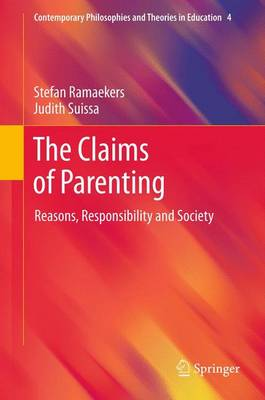 The Claims of Parenting: Reasons, Responsibility and Society