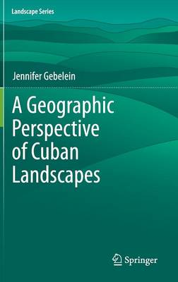 A Geographic Perspective of Cuban Landscapes