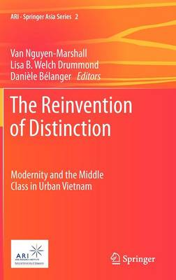 The Reinvention of Distinction: Modernity and the Middle Class in Urban Vietnam