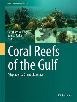 Coral Reefs of the Gulf: Adaptation to Climatic Extremes