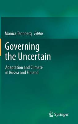 Governing the Uncertain: Adaptation and Climate in Russia and Finland