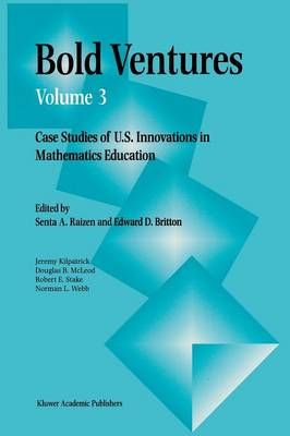 Bold Ventures: Case Studies of U.S. Innovations in Mathematics Education