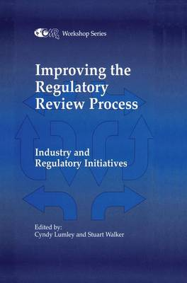 Improving the Regulatory Review Process: Industry and Regulatory Initiatives