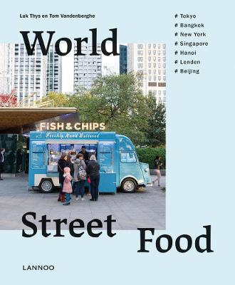 World Street Food: Cooking and travelling in 7 world cities