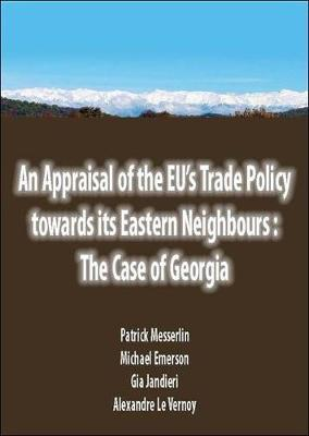 Appraisal of the EU's Trade Policy Towards Its Eastern Neighbours: The Case of Georgia