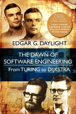The Dawn of Software Engineering: From Turing to Dijkstra