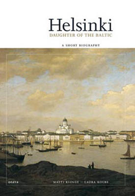 Helsinki Daughter of the Baltic: A Short Biography