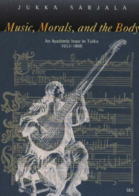 Music, Morals, and the Body: An Academic Issue in Turku, 1653-1808