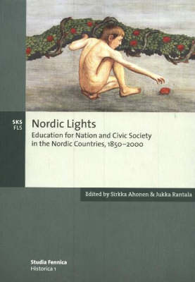 Nordic Lights: Education for Nation and Civic Society in the Nordic Countries, 1850-2000