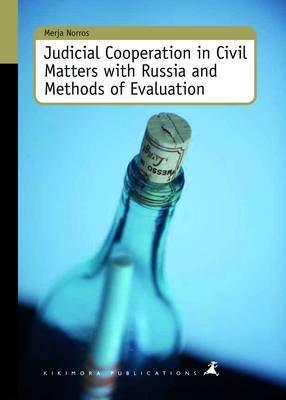 Judicial Cooperation in Civil Matters with Russia and Methods of Evaluation