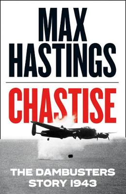 Signed First Edition - Chastise: The Dambusters Story 1943