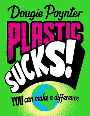Signed First Edition - Plastic Sucks! You Can Make A Difference