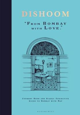 Signed First Edition - Dishoom: From Bombay with Love