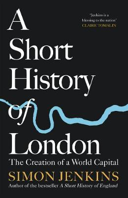 Signed First Edition - A Short History of London: The Creation of a World Capital