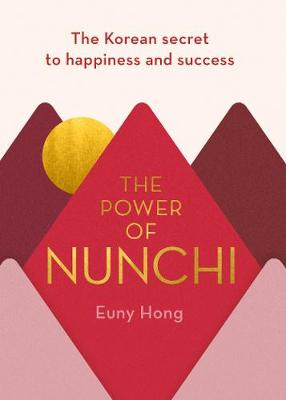 Signed Edition - The Power of Nunchi: The Korean Secret to Happiness and Success