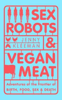 Signed Bookplate Edition - Sex Robots & Vegan Meat