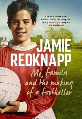 Signed Edition - Me, Family and the Making of a Footballer