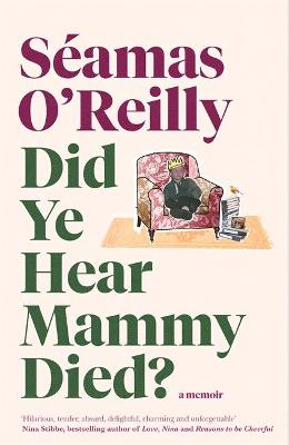 Signed First Edition - Did Ye Hear Mammy Died?