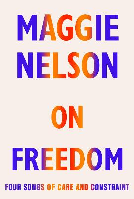 Signed Bookplate Edition - On Freedom: Four Songs of Care and Constraint