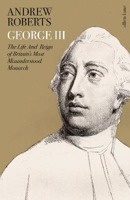 Signed Edition - George III: The Life and Reign of Britain's Most Misunderstood Monarch