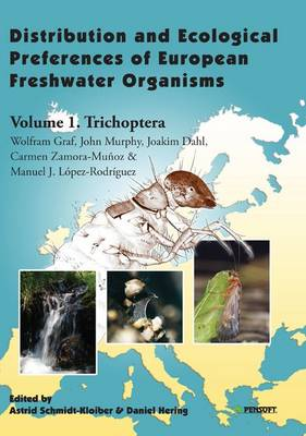 Distribution and Ecological Preferences of European Freshwater Organisms: v. 1: Trichoptera