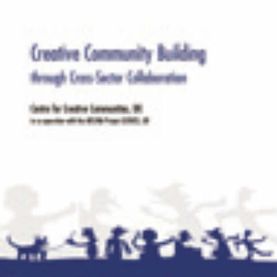 Creative Community Building Through Cross-sector Collaboration: A European Mapping and Consultation Initiative