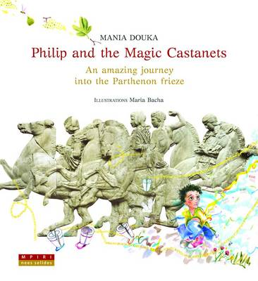 Philip and the Magic Castanets: An Amazing Journey into the Parthenon Frieze