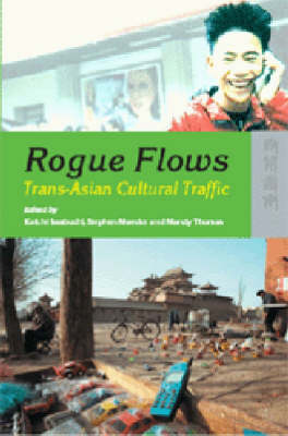 Rogue Flows - Trans-Asian Cultural Traffic