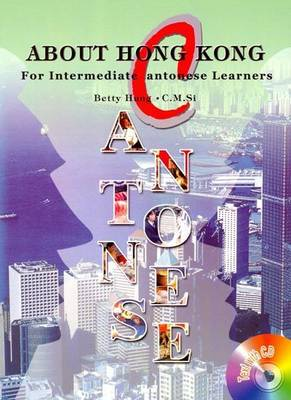 About Hong Kong: Or Intermediate Cantonese Learners - Script and Roman