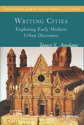 Writing Cities: Exploring Early Modern Urban Discourse