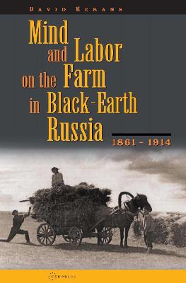 Mind and Labor on the Farm in Black-earth Russia, 1861-1914