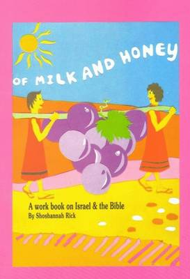 Of Milk & Honey: A Workbook on Israel & the Bible for English Speakers
