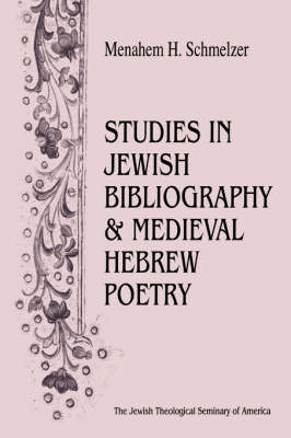 Studies in Jewish Bibliography and Medieval Hebrew Poetry