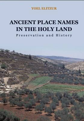 Ancient Place Names in the Holy Land: Preservation and History