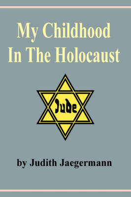 My Childhood In The Holocaust