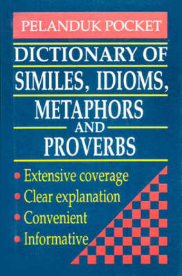 Dictionary of Similes, Idioms, Metaphors and Proverbs