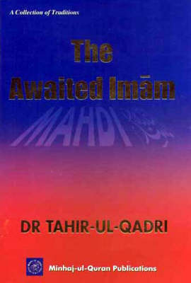 The Awaited Imam Mahdi: A Collection of Traditions