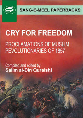 Cry for Freedom: Proclamations of Muslim Revolutionaries 1857