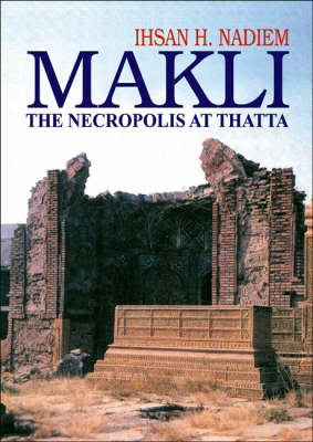 Makli: The Necropolis at Thatta