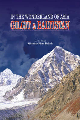 Gilgit and Baltistan: In the Wonderland of Asia