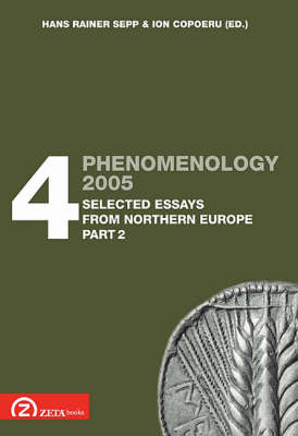 Phenomenology 2005: Pt. 4.2: Selected Essays from Northern Europe