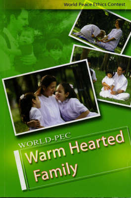 The Warm Hearted Family: A Handbook on How to Care for the Heart of the Family