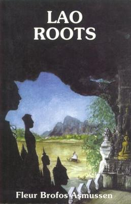 Lao Roots: Fragments Of A Nordic-lao Family Saga