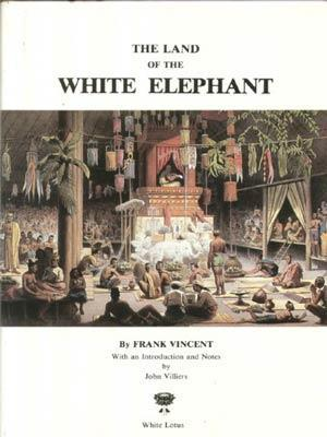 Land of the White Elephant: Sights and Scenes in South-east Asia, 1871-72