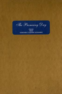 The Promising Day: Poems from Venerable Sudham Sudhammo