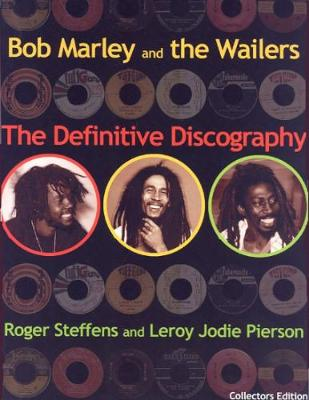 Bob Marley & The Wailers: The Definitive Discography