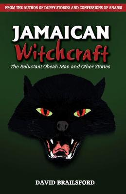 Jamaican Witchcraft: The Reluctant Obeah Man and Other Stories