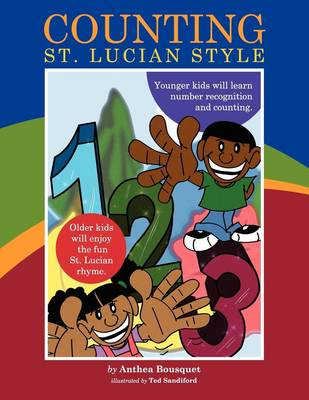 Counting St. Lucian Style: A Delightfully Illustrated Counting Rhyme Set in the Caribbean Island of St. Lucia